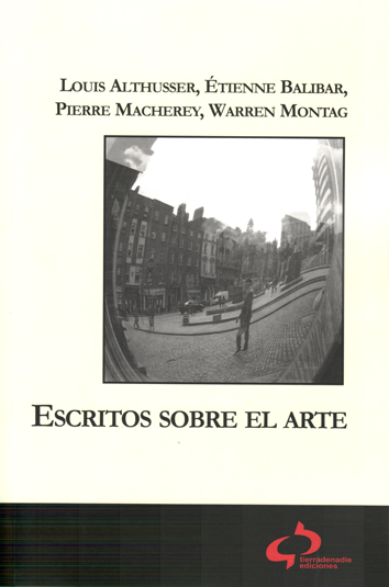 Escritos sobre el arte - Louis Althusser, Étienne Balibar, Pierre Macherey, Warren Montag