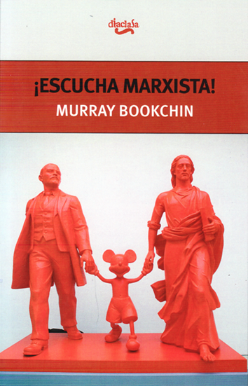 ¡Escucha marxista! - Murray Bookchin