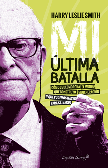 Mi última batalla - Harry Leslie Smith