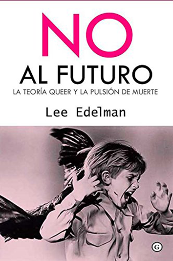 No al futuro - Lee Edelman