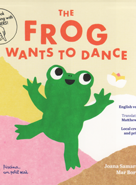 The frog wants to dance - Joana Samarreta and Mar Borrajo