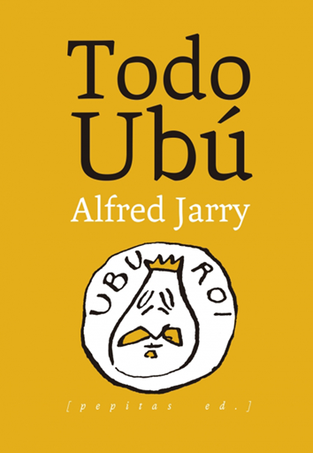 Todo Ubú - Alfred Jarry